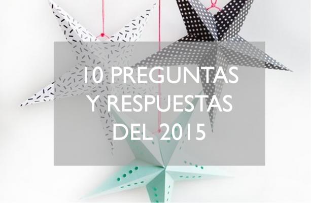 10 PREGUNTAS Y RESPUESTAS DEL 2015
