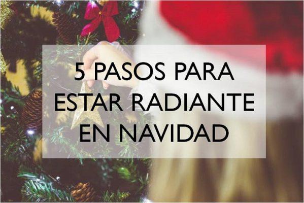 5 pasos para estar radiante en Navidad