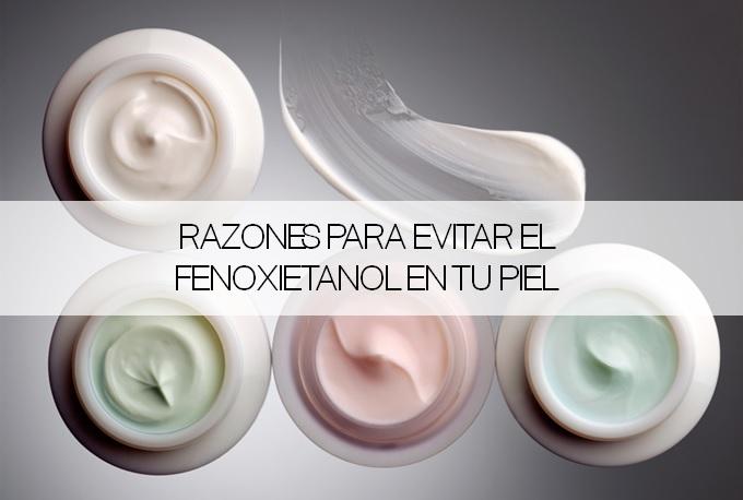 Razones para evitar el fenoxietanol en tu piel_Adaralia Cosmética Natural