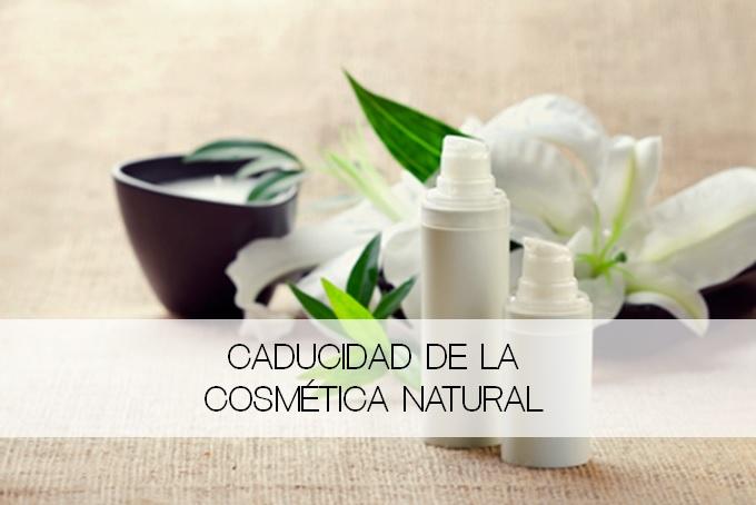 Caducidad de los cosméticos naturales
