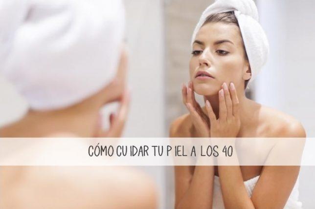 Cómo cuidar la piel a los 40 años